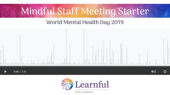 Teacher Toolbox: World Mental Health Day 2019 – Mindful Staff Meeting Starter